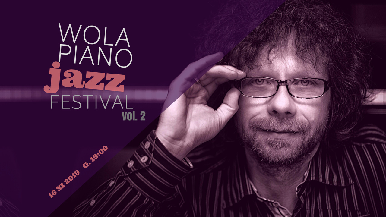 Wola Piano JAZZ Festival vol. 2 - Joachim Mencel!